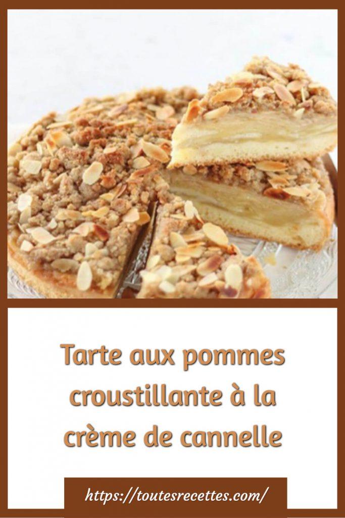 Comment préparer la Tarte aux pommes croustillante à la crème de cannelle