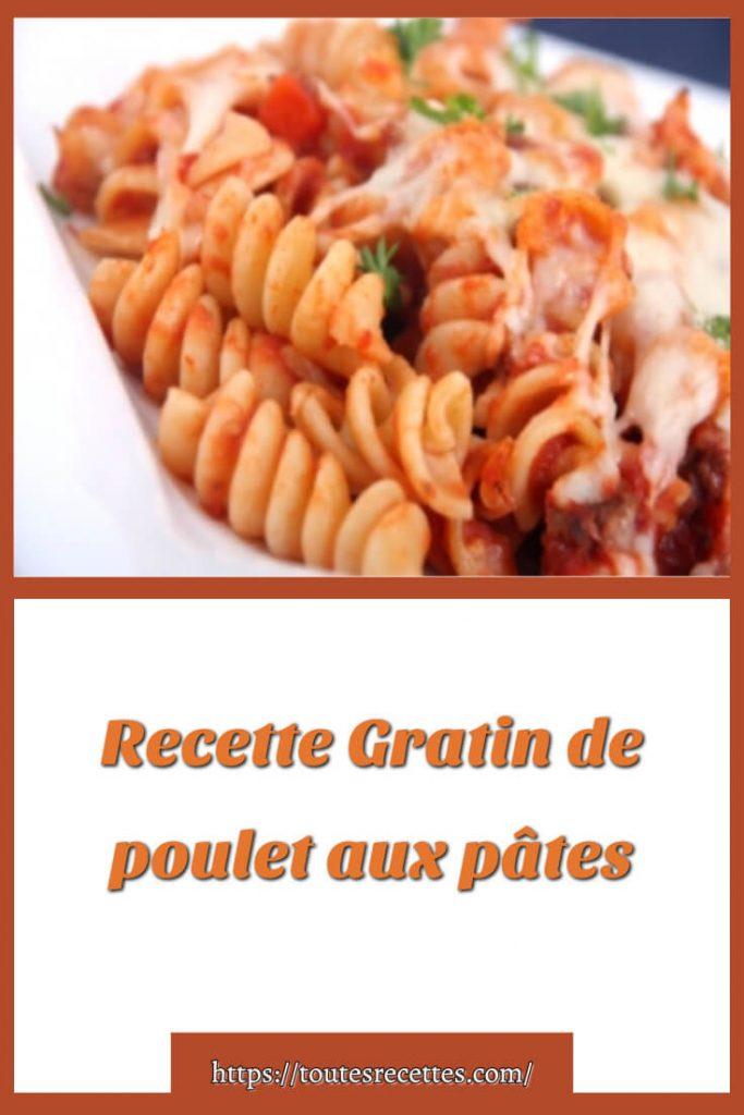 Comment préparer le Gratin de poulet aux pâtes à la mozzarella et à l'ail
