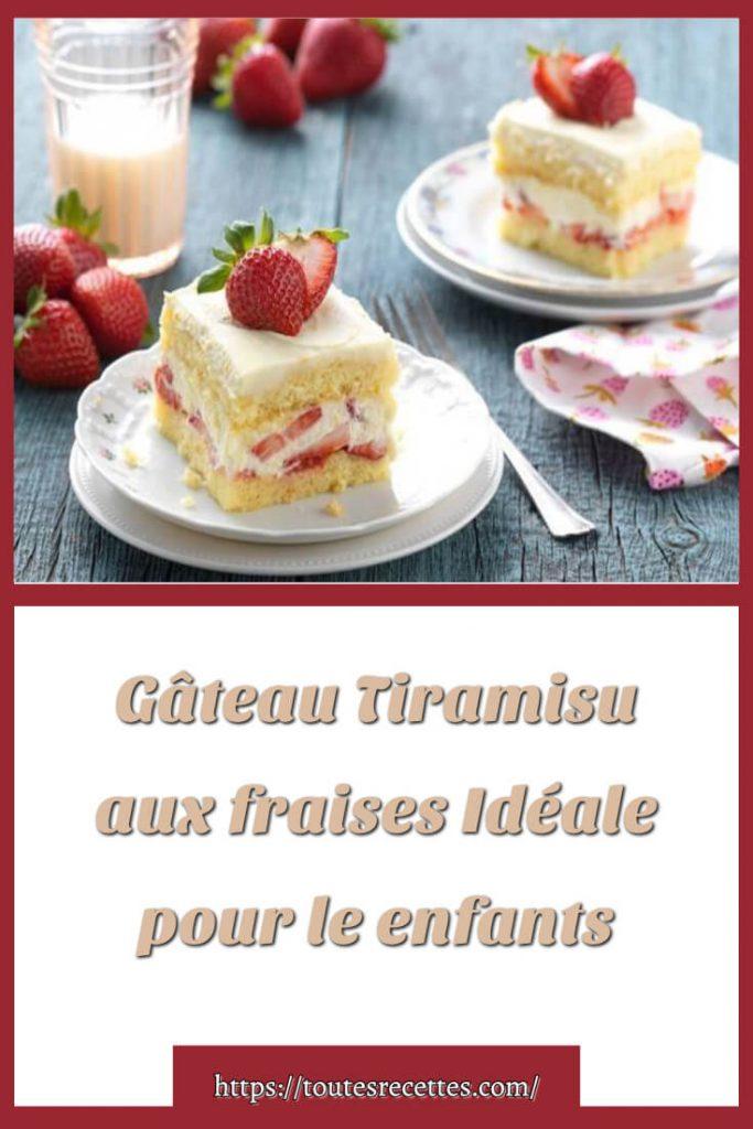 Comment préparer le Gâteau Tiramisu aux fraises et au mascarpone