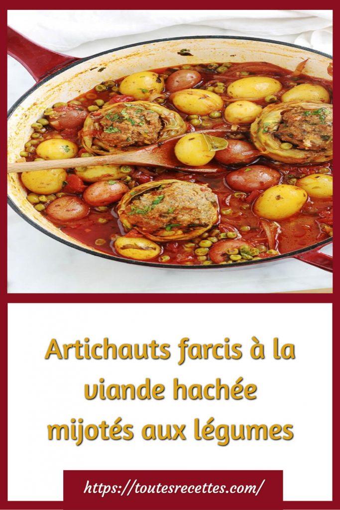 Comment préparer les Artichauts farcis à la viande hachée mijotés aux légumes