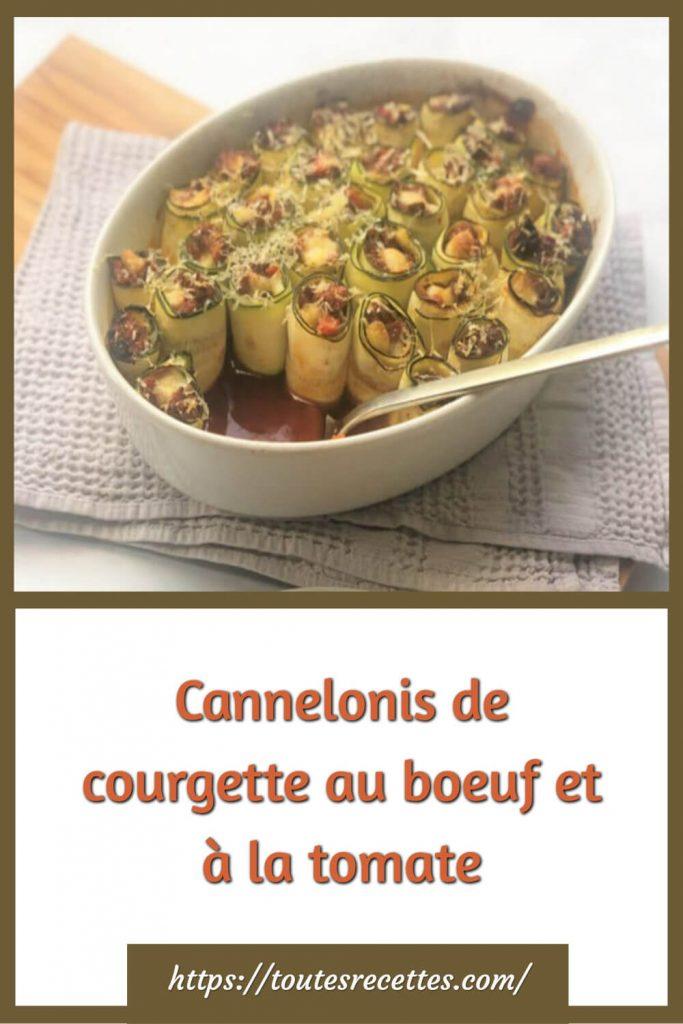 Comment préparer les Cannelonis de courgette au boeuf et à la tomate