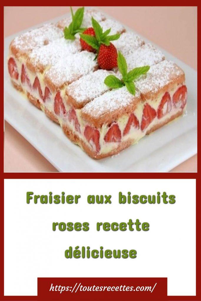 Comment préparer le Fraisier aux biscuits roses