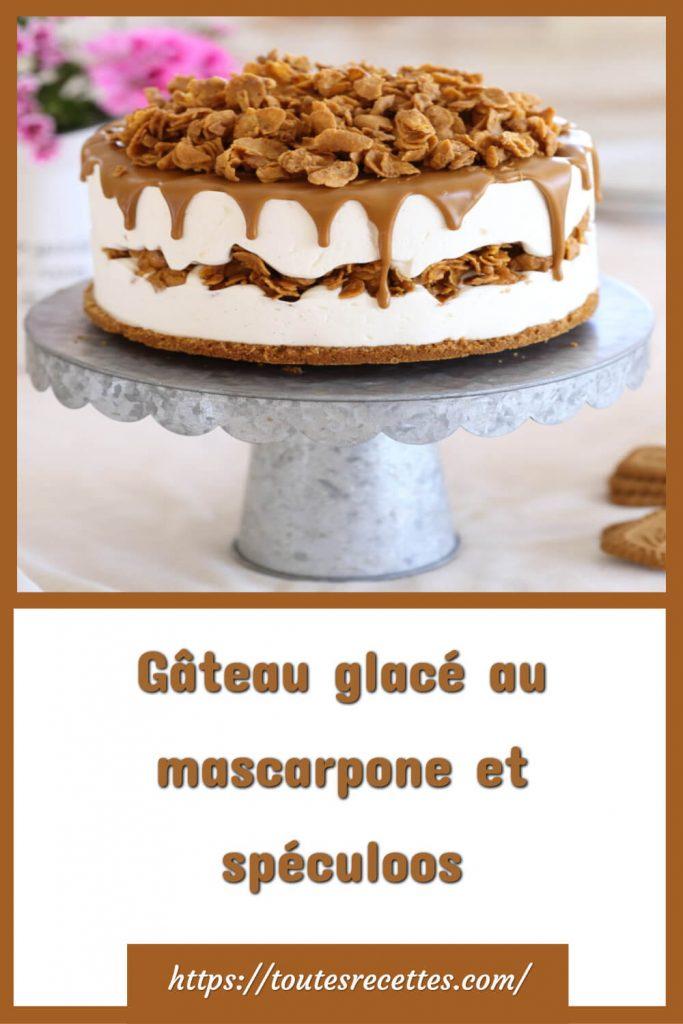 Comment préparer le Gâteau glacé au mascarpone et spéculoos