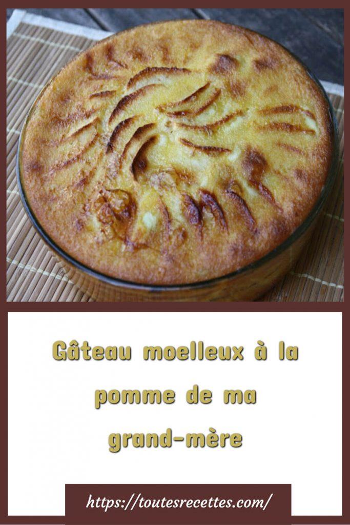 Comment préparer le Gâteau moelleux à la pomme de ma grand-mère