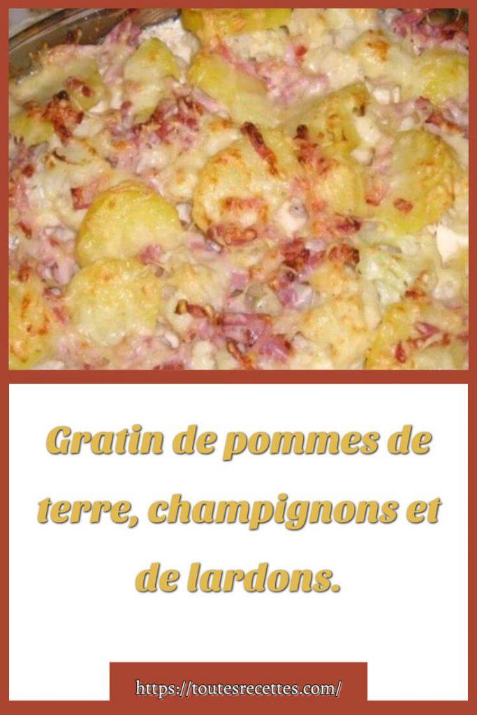 Comment préparer le Gratin de pommes de terre, champignons et de lardons