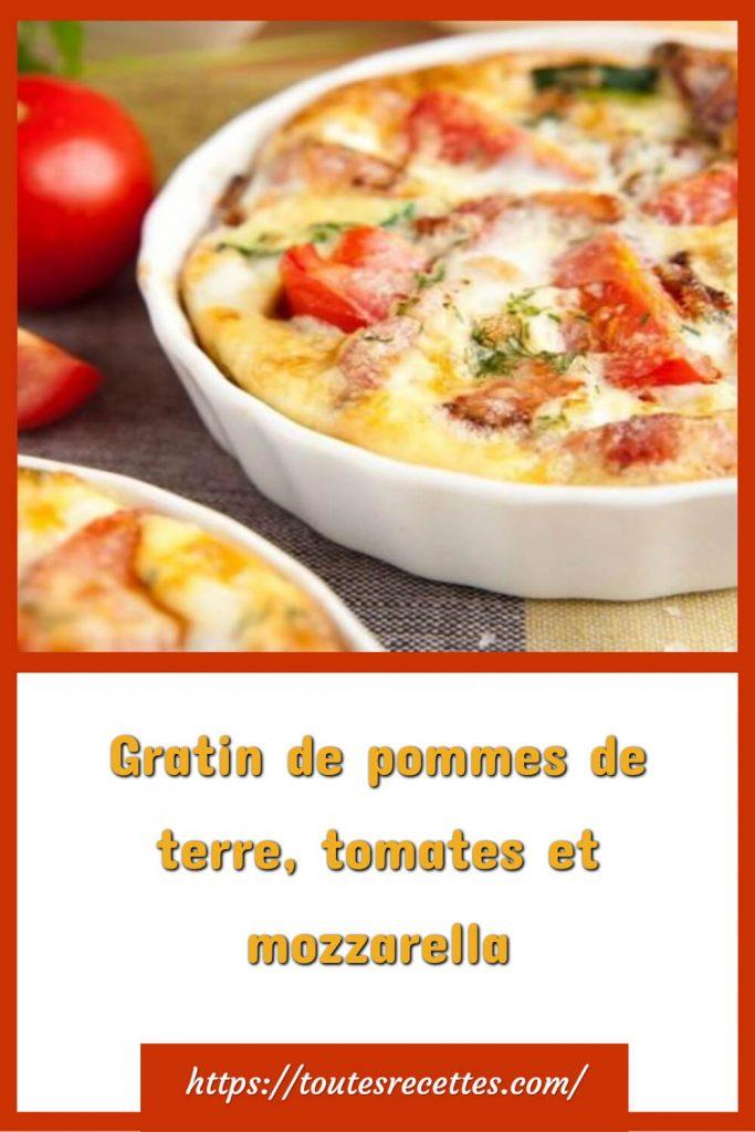 Comment préparer le Gratin de pomme de terre tomates et mozzarella