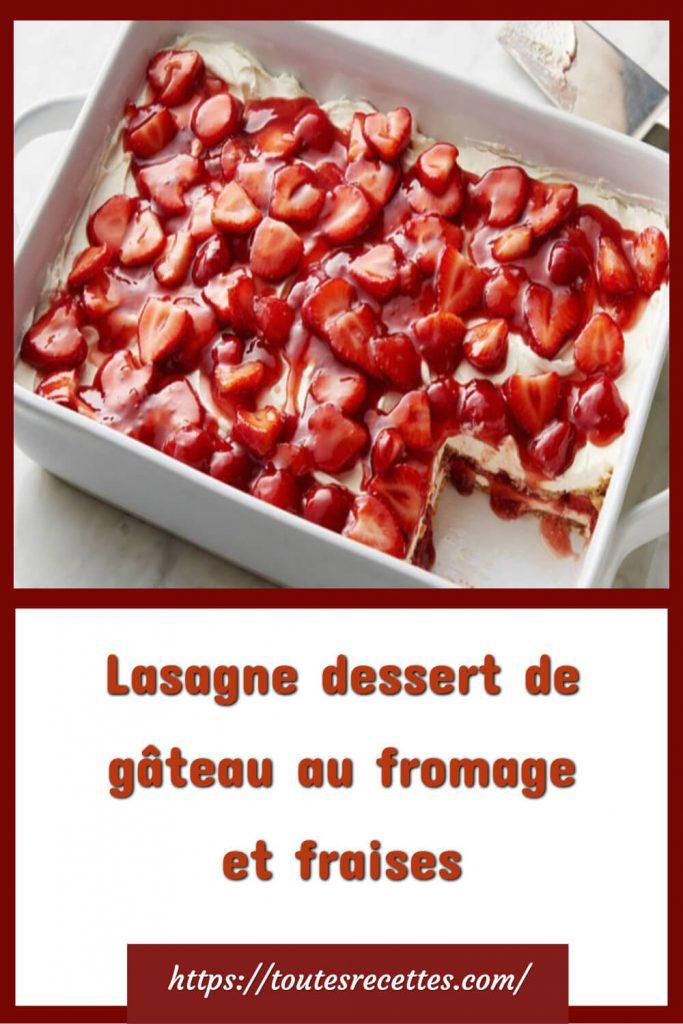 Comment préparer la Lasagne dessert de gâteau au fromage et fraises