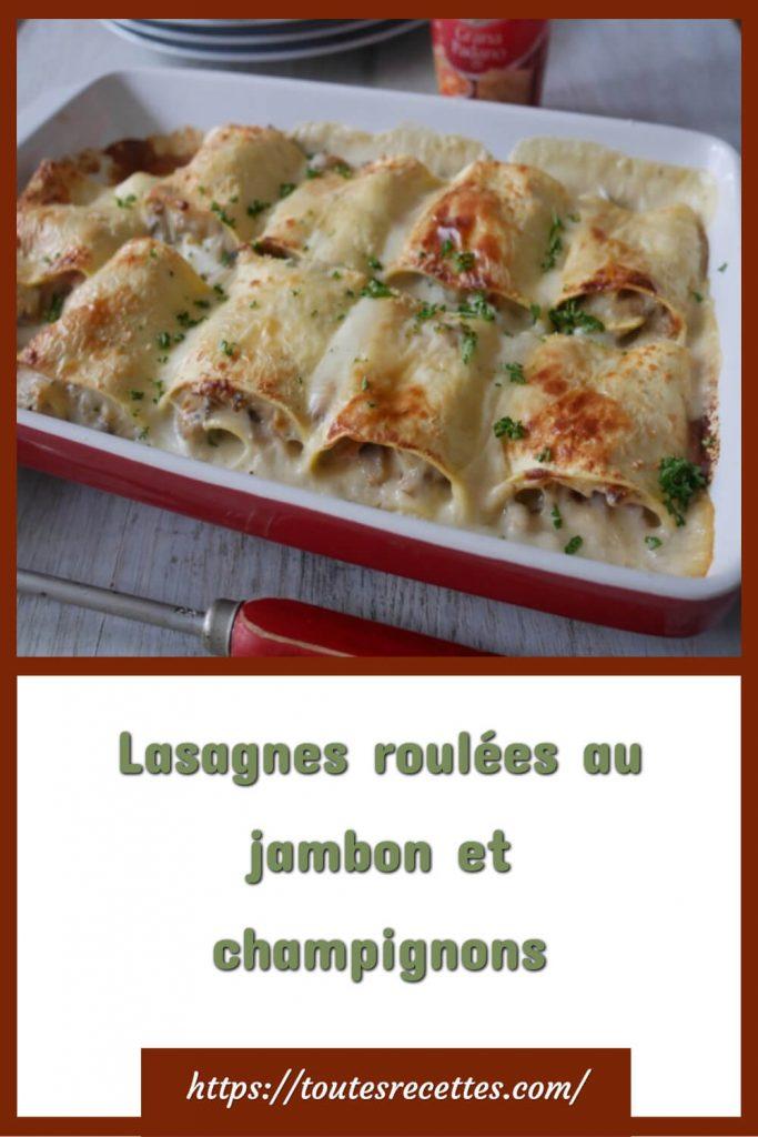 Comment préparer les Lasagnes roulées au jambon et champignons