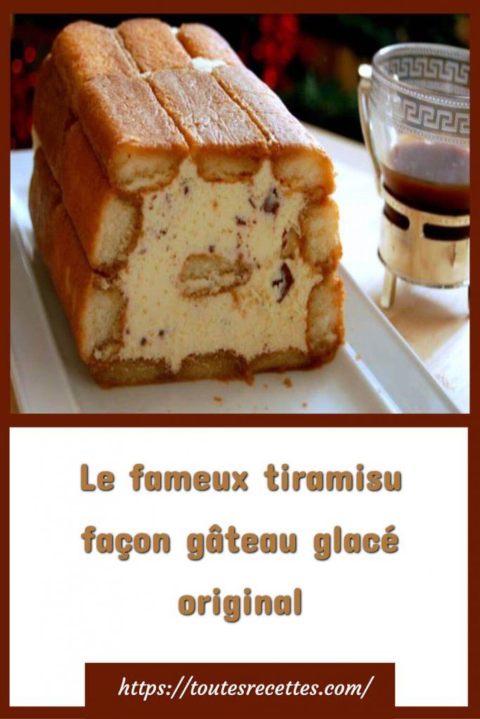 Comment préparer Le fameux tiramisu façon gâteau glacé original