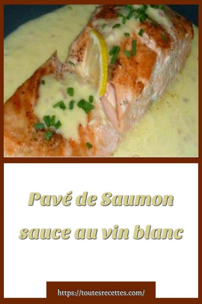 Comment préparer Pavé de Saumon sauce au vin blanc