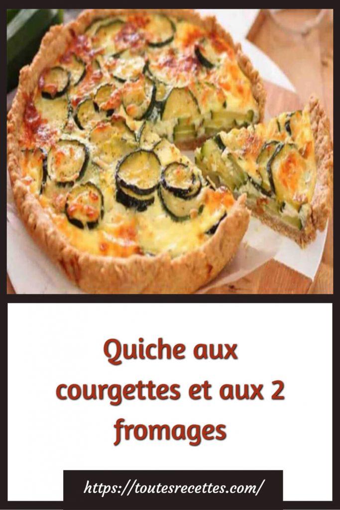 Comment préparer la Quiche aux courgettes et aux 2 fromages