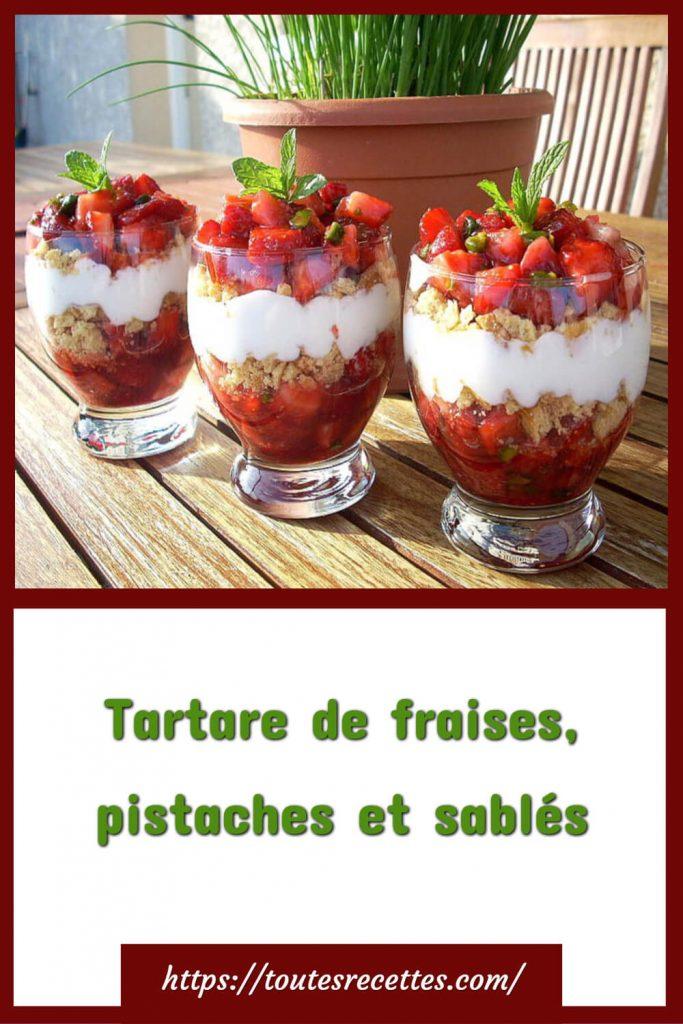 Comment préparer le Tartare de fraises, pistaches et sablés