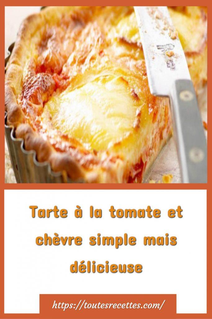 Comment préparer la Tarte à la tomate et chèvre simple