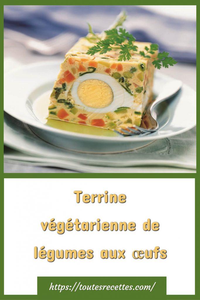 Comment préparer la Terrine végétarienne de légumes aux œufs
