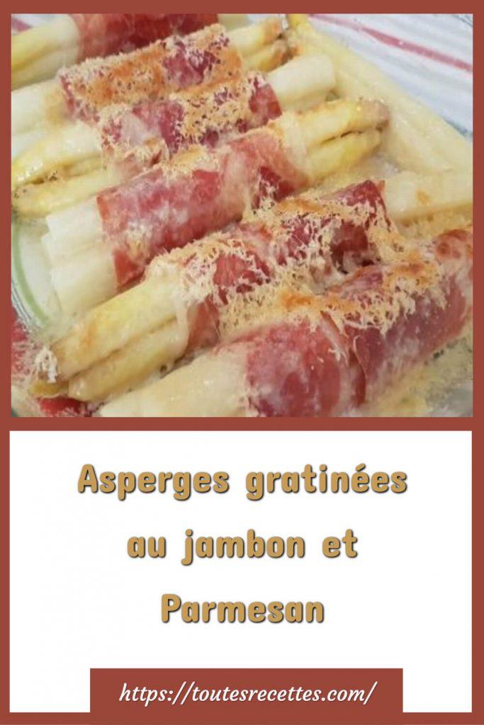 Comment préparer les Asperges gratinées au jambon et Parmesan