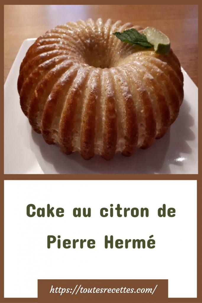 Comment préparer le Cake au citron de Pierre Hermé