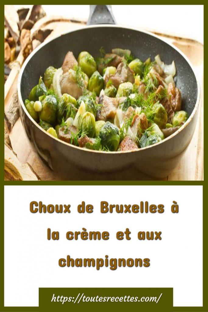 Comment préparer Choux de Bruxelles à la crème et aux champignons