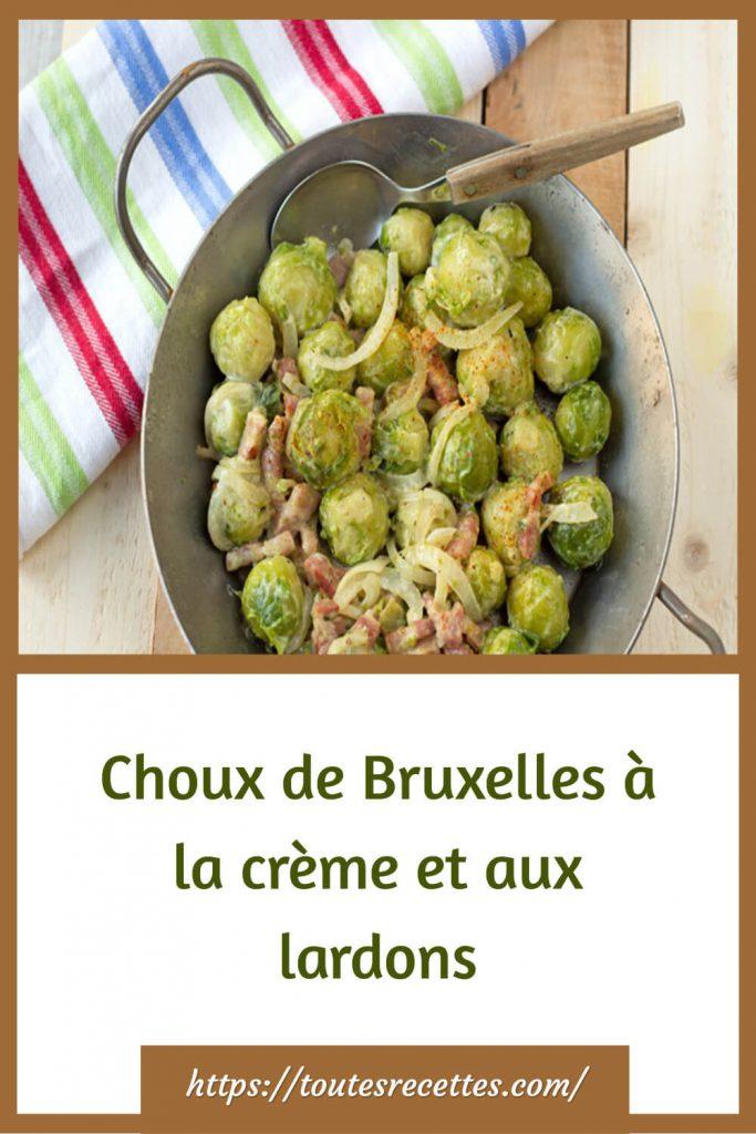 Comment préparer Les choux de Bruxelles à la crème et aux lardons