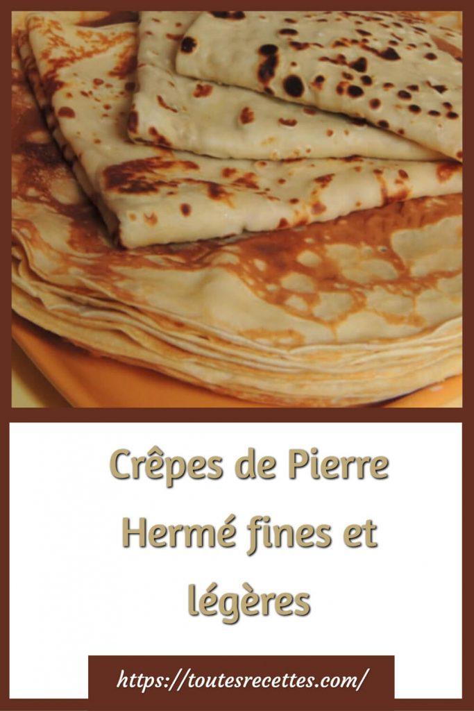 Comment préparer des Crêpes de Pierre Hermé fines et légères