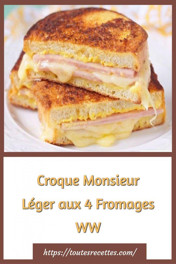 Comment préparer le Croque Monsieur Léger aux 4 Fromages WW