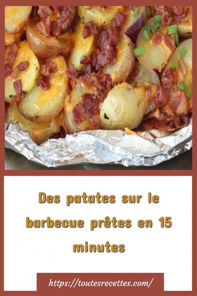 Comment préparer les Des patates sur le barbecue prêtes en 15 minutes
