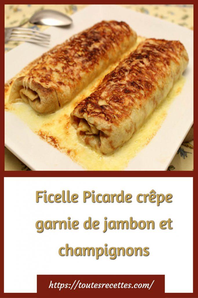 Comment préparer la Ficelle Picarde crêpe garnie de jambon et champignons