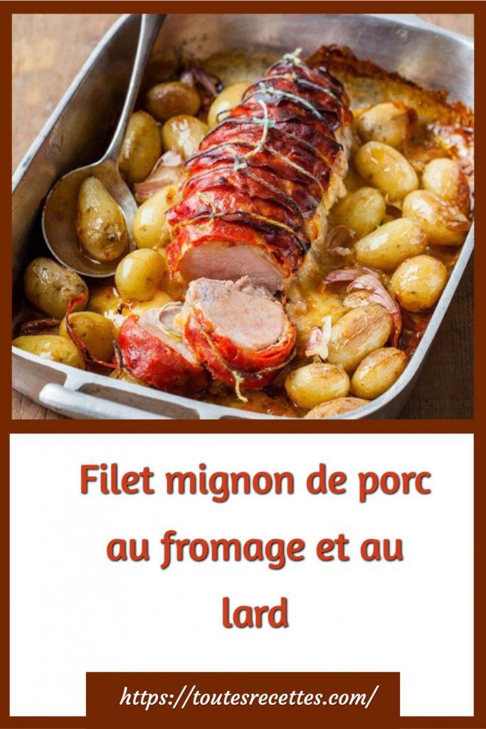 Comment préparer le Filet mignon de porc au fromage et au lard