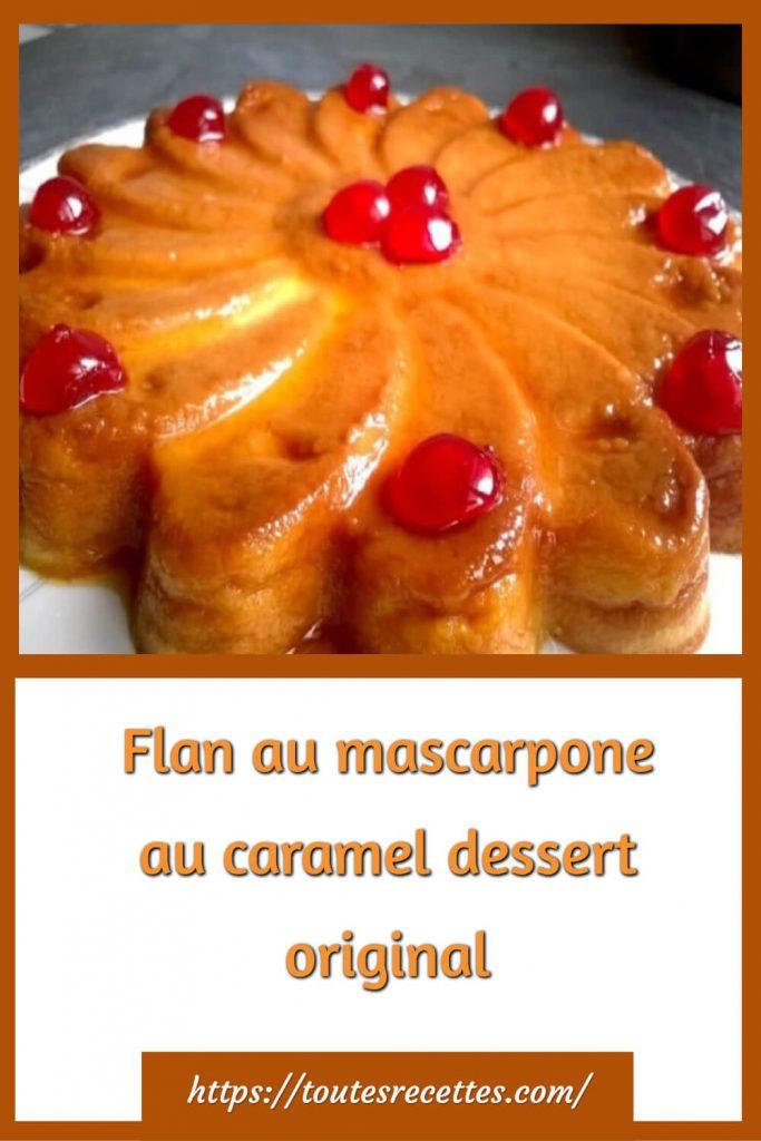 Comment préparer le Flan au mascarpone au caramel