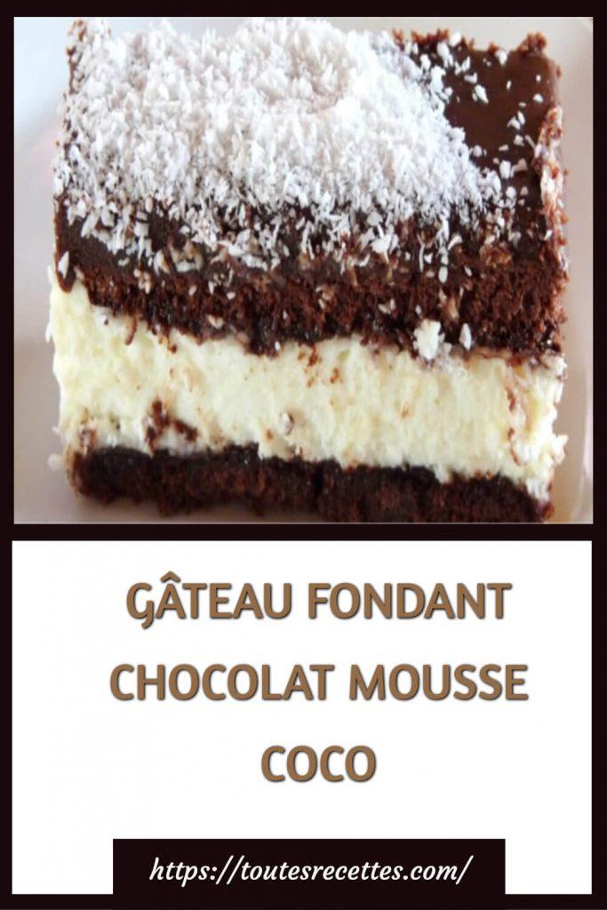 Comment préparer le GÂTEAU FONDANT CHOCOLAT MOUSSE COCO