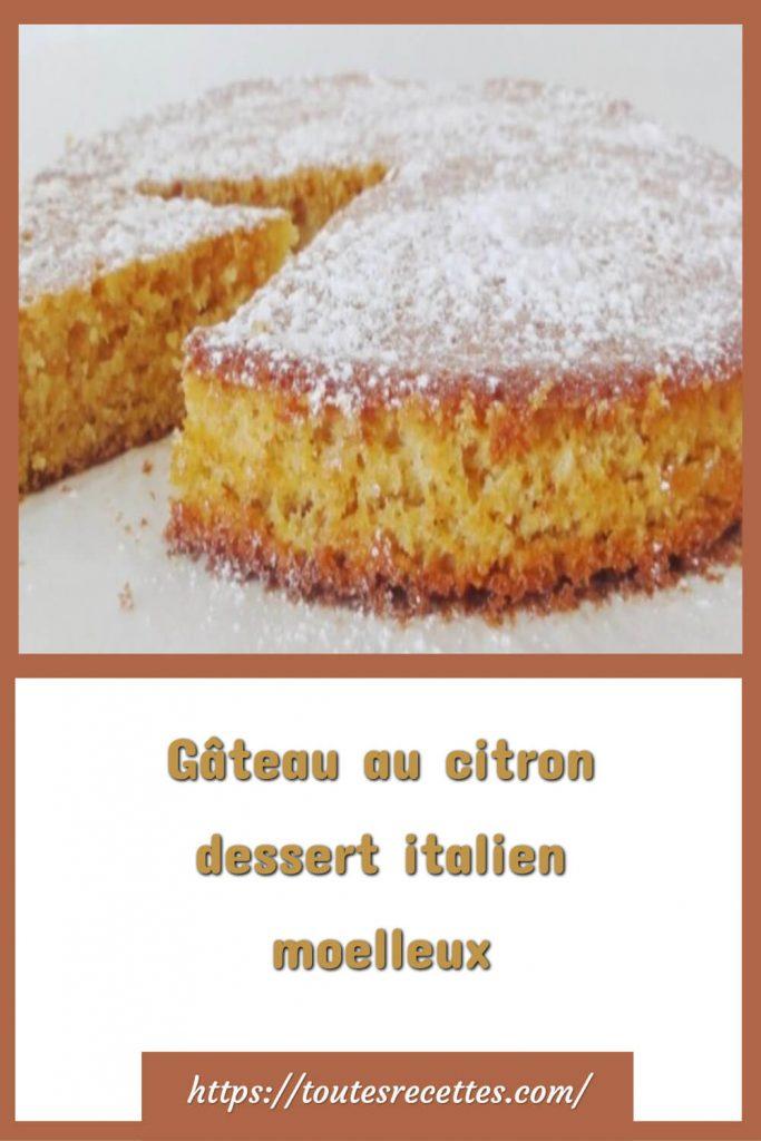 Comment préparer le Gâteau au citron dessert italien moelleux