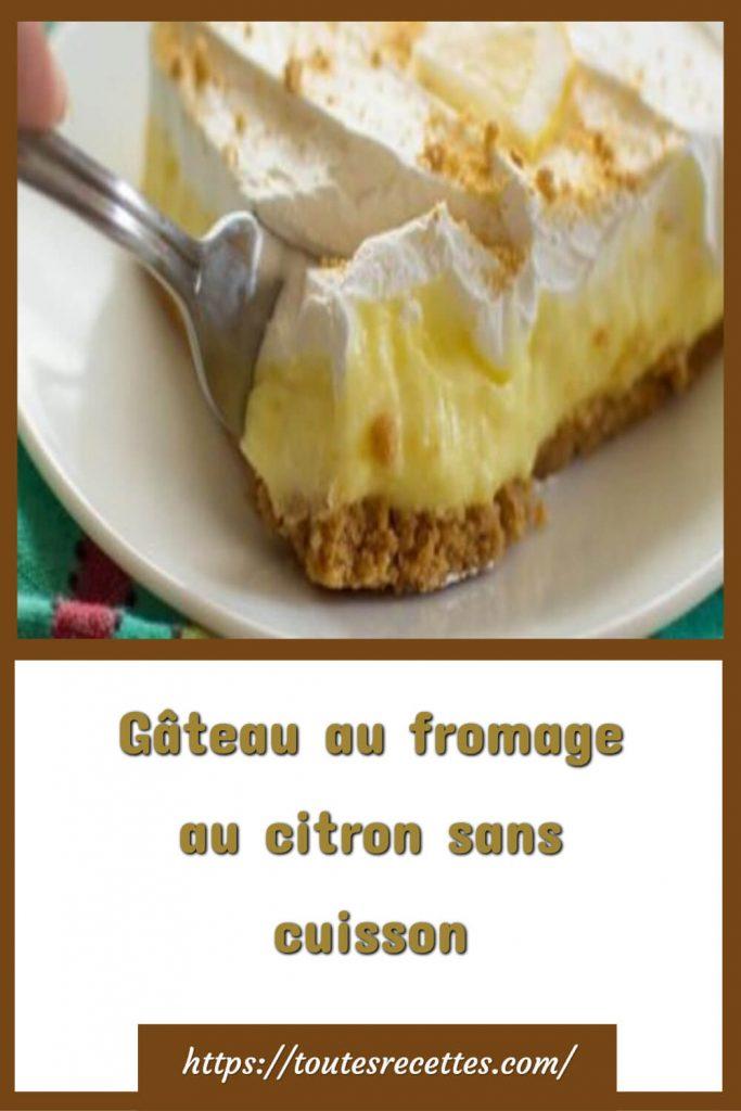 Comment préparer le Gâteau au fromage au citron sans cuisson
