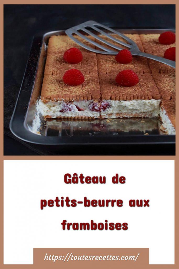Comment préparer le Gâteau de petits-beurre aux framboises