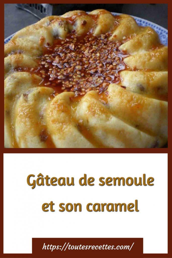 Comment préparer le Gâteau de semoule et son caramel