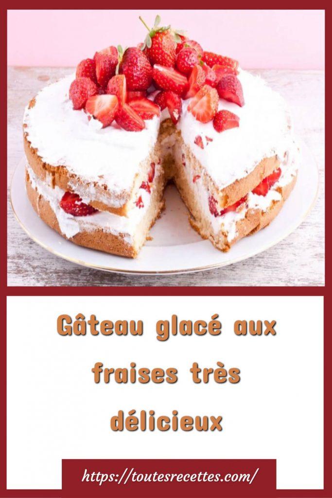 Comment préparer le Gâteau glacé aux fraises