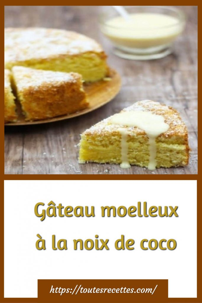 Comment préparer le Gâteau moelleux à la noix de coco