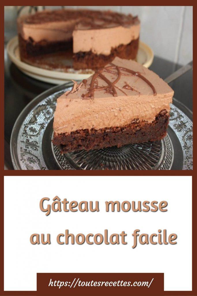 Comment préparer le Gâteau mousse au chocolat facile