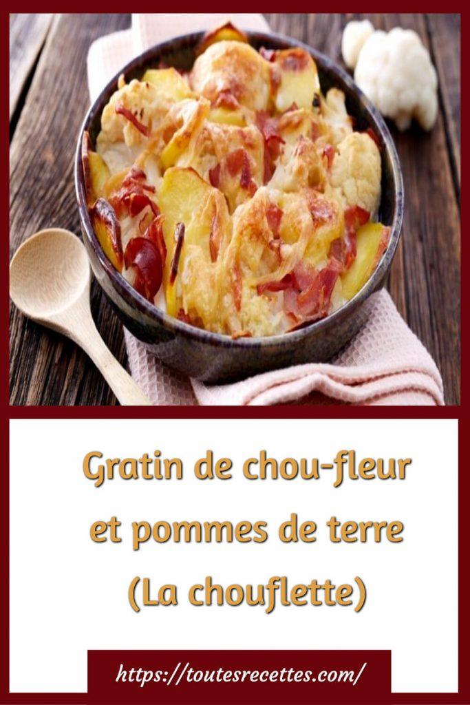 Comment préparer le Gratin de chou-fleur et pommes de terre (La chouflette)