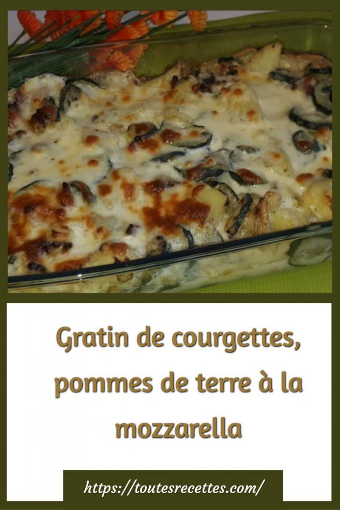 Comment préparer le Gratin de courgettes, pommes de terre à la mozzarella