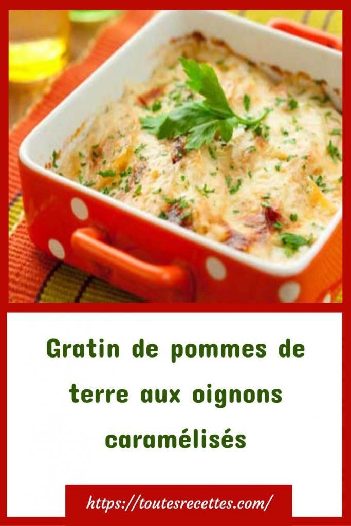 Comment préparer le Gratin de pommes de terre aux oignons caramélisés