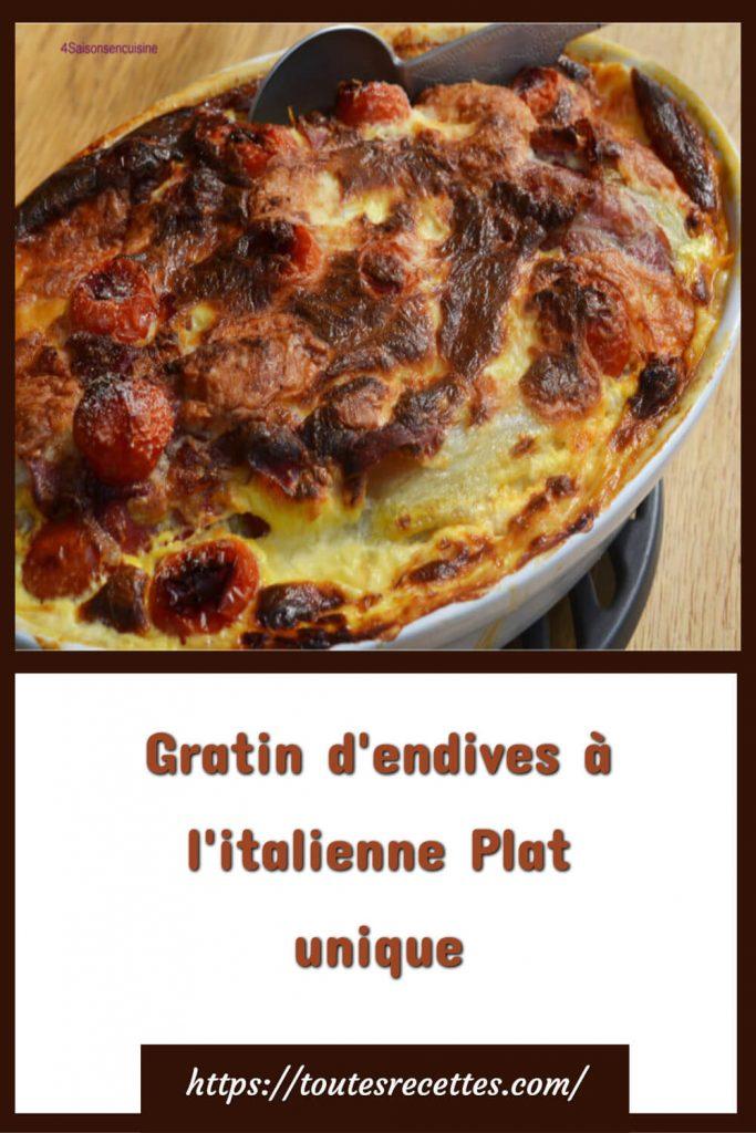Comment préparer le Gratin d'endives à l'italienne