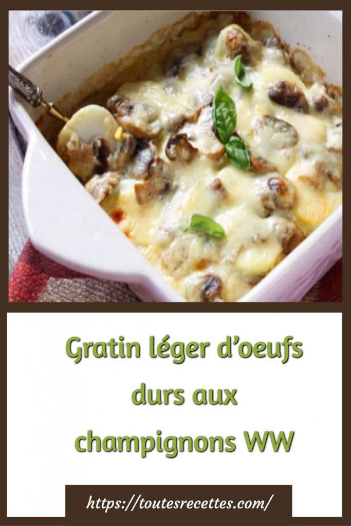 Comment préparer leGratin léger d'oeufs durs aux champignons WW