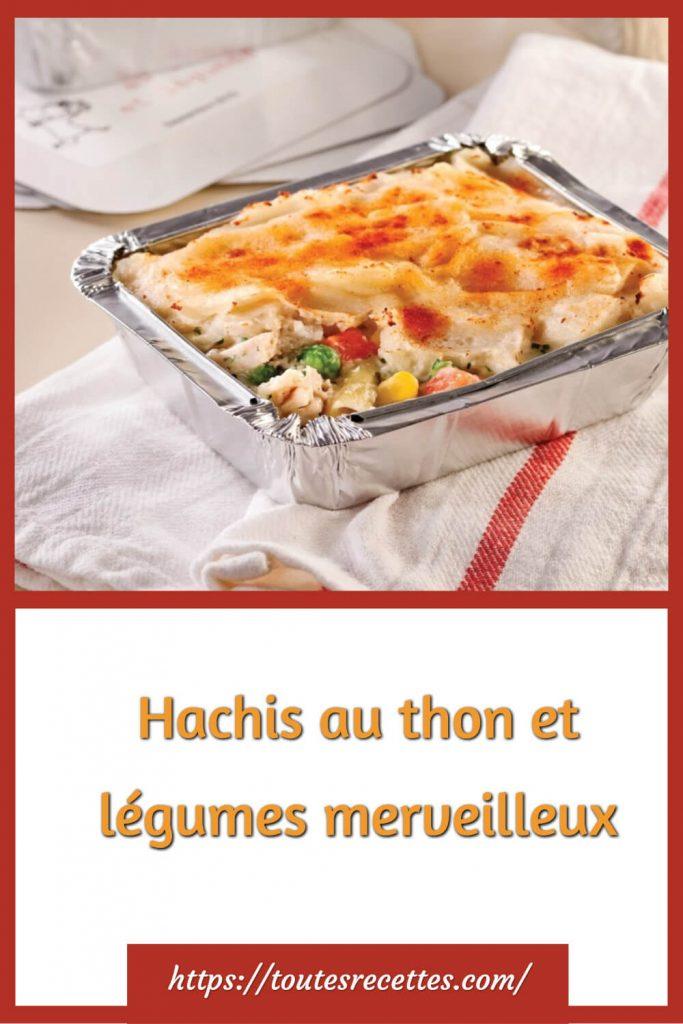 Comment préparer le Hachis au thon et légumes