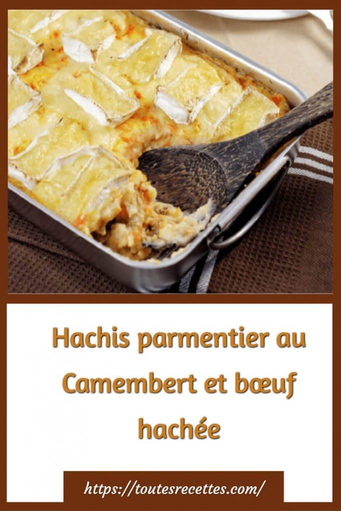Comment préparer le Hachis parmentier au Camembert et bœuf hachée