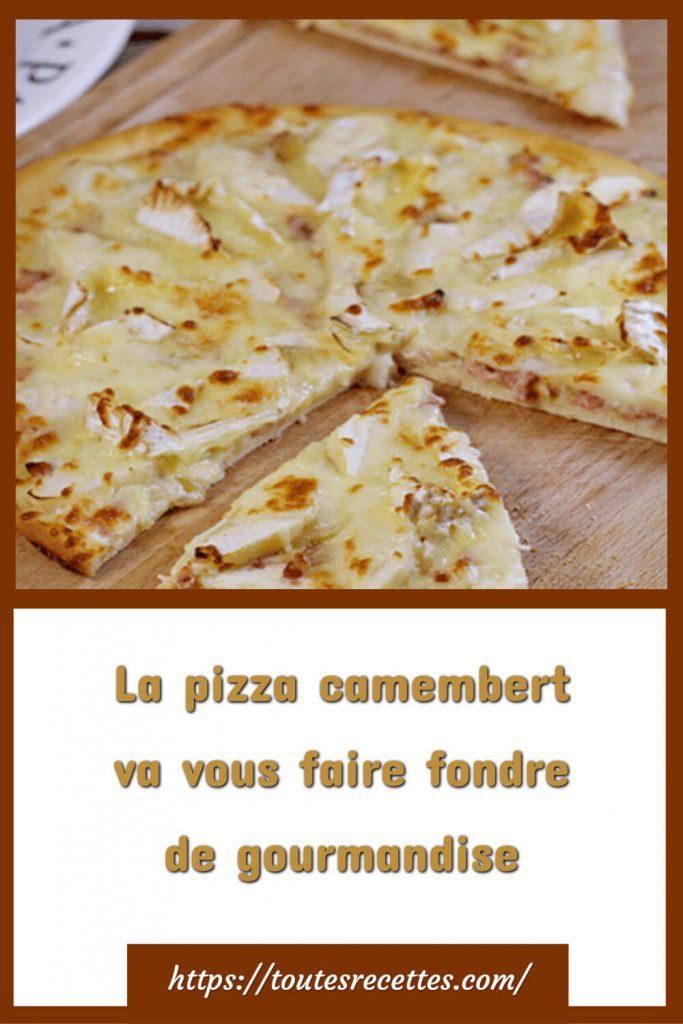 Comment préparer LA PIZZA CAMEMBERT