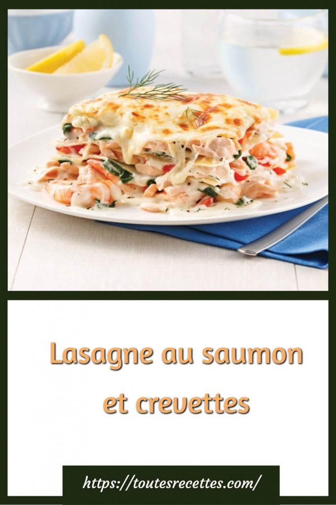 Comment préparer les Lasagne au saumon et crevettes