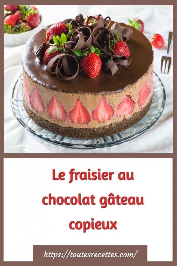 Comment préparer Le fraisier au chocolat gâteau copieux