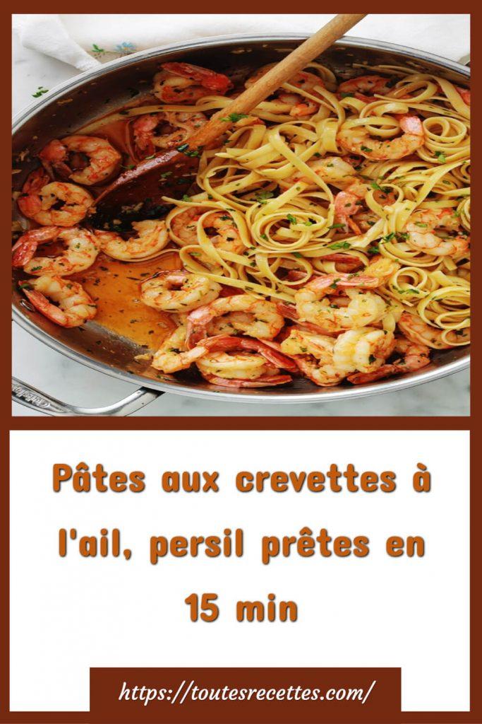 Comment préparer les Pâtes aux crevettes à l'ail, persil prêtes en 15 min