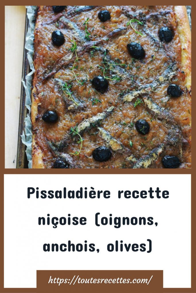 Comment préparer la Pissaladière niçoise (oignons, anchois, olives)