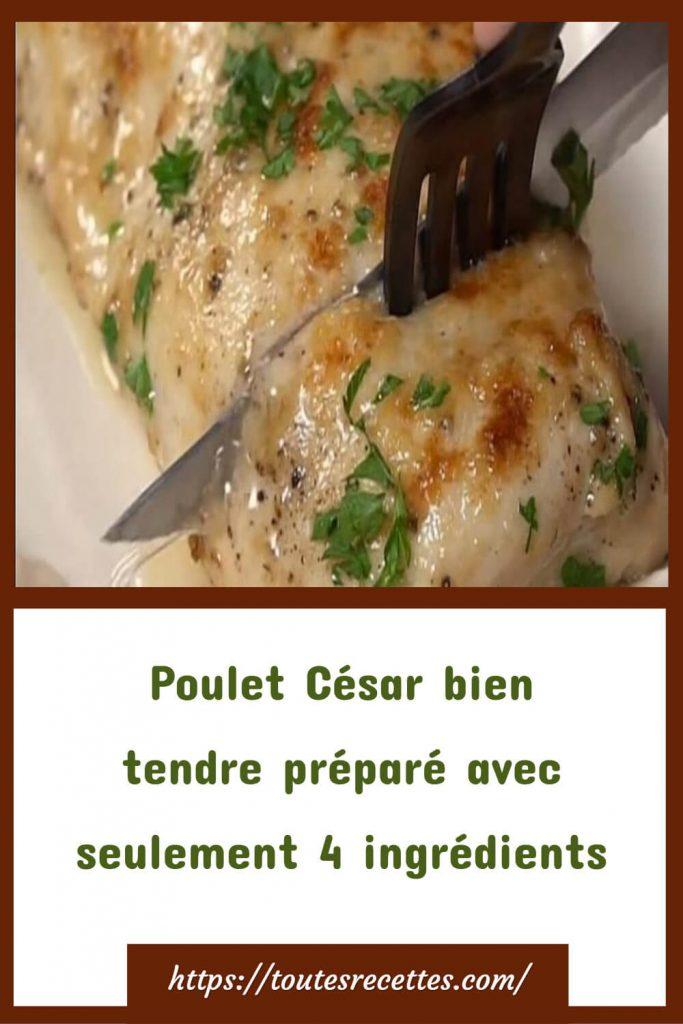 Comment préparer le Poulet César avec seulement 4 ingrédients