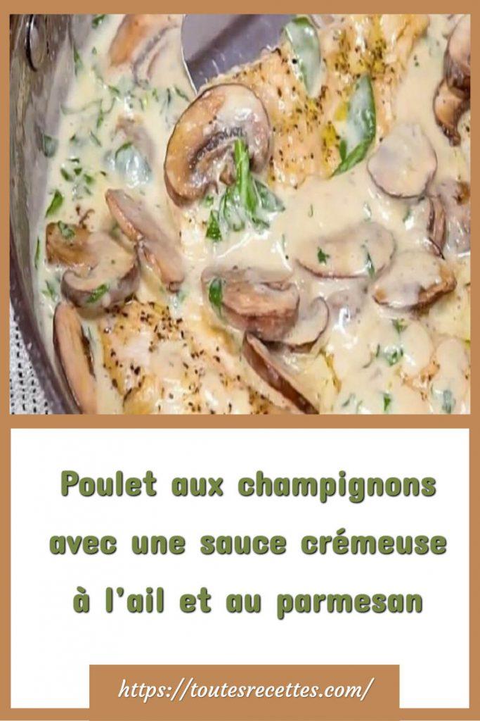 Comment préparer le Poulet aux champignons avec une sauce crémeuse à l'ail et au parmesan